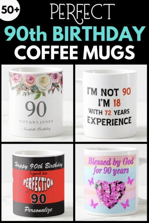 90th Birthday coffee mugs - Looking for a fun and inexpensive gift for the man or woman who is turning 90? Check out these cute 90th birthday coffee mugs!
