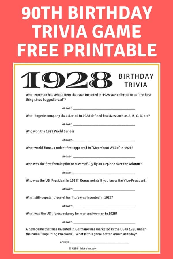 Free 90th Birthday game - Looking for a fun game to play at a 90th birthday party? Your guests will enjoy this trivia game that's based on what happened 90 years ago. Click to download free printable game. #90thBirthdayIdeas.com #90thBirthday #partygames #birthdayparty #partyideas