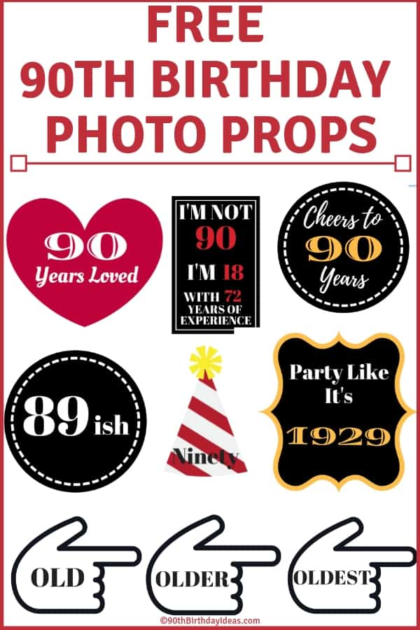 Free 90th Birthday Photo Booth Props - Wondering what to do at a 90th birthday party? Set up a quick photo booth! Download these cute 90th birthday photo props and take fabulous pictures! #90thBirthdayIdeas #photobooth #birthdays